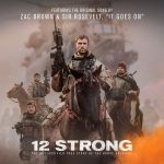"""It Goes On (From """"12 Strong"""") - Single"""